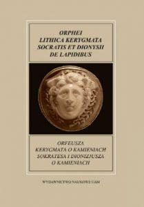 """Orfeusza """"Kerygmata o kamieniach Sokratesa"""" i Dionizjusza """"O kamieniach"""""""