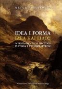 Artur Rodziewicz, Idea i forma. ΙΔΕΑ ΚΑΙ ΕΙΔΟΣ. O fundamentach filozofii Platona i presokratyków