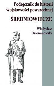 Władysław Dziewanowski, Podręcznik do historii wojskowości. Średniowiecze
