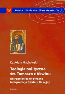 Adam Machowski, Teologia polityczna św. Tomasza z Akwinu