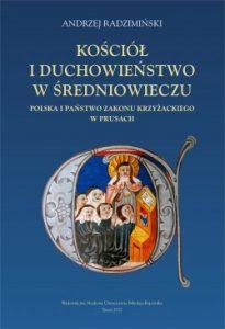 Andrzej Radzimiński, Kościół i duchowieństwo w średniowieczu. Polska i państwo zakonu krzyżackiego w Prusach