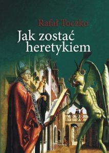 Rafał Toczko, Jak zostać heretykiem. Przypadek Pelagiusza