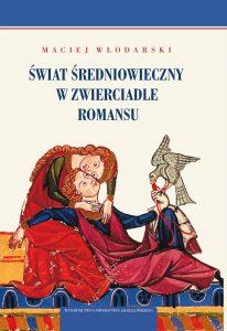 Maciej Włodarski, Świat średniowieczny w zwierciadle romansu