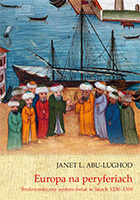 Janet L. Abu-Lughod, Europa na peryferiach. Średniowieczny system-świat w latach 1250–1350