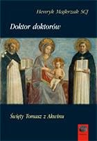 Henryk Majkrzak, Doktor doktorów. Święty Tomasz z Akwinu