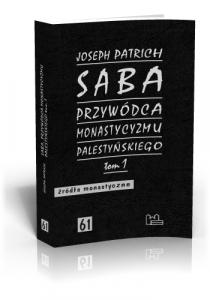 Joseph Patrich, Saba - przywódca monastycyzmu palestyńskiego