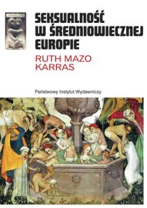Ruth Mazo Karras, Seksualność w średniowiecznej Europie