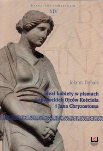 Jolanta Dybała, Ideał kobiety w pismach kapadockich Ojców Kościoła i Jana Chryzostoma