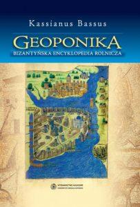 Kassianus Bassus, Geoponika. Bizantyjska encyklopedia rolnicza