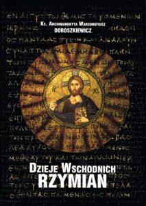 Warsonofiusz Doroszkiewicz, Dzieje wschodnich Rzymian