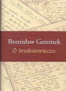 Bronisław Geremek, O średniowieczu