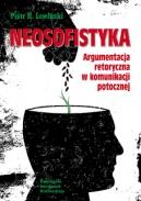 Piotr Lewiński, Neosofistyka. Argumentacja retoryczna w komunikacji potocznej