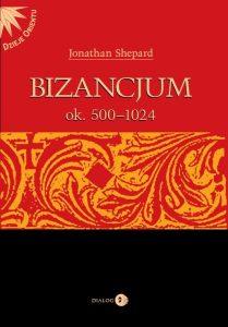 Jonathan Shepard, Bizancjum ok. 500-1024