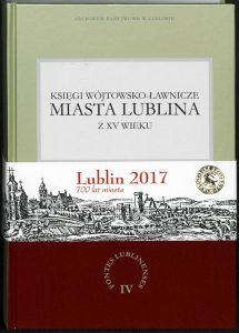 Fontes Lublinenses IV: Księgi wójtowsko-ławnicze miasta Lublina z XV wieku