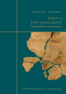Krzysztof Bielawski, Teksty poetyckie greckich fragmentów muzycznych Krzysztof Bielawski Teksty poetyckie greckich fragmentów muzycznych