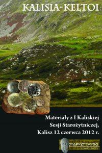 Materiały z I Kaliskiej Sesji Starożytniczej, Kalisz 12 czerwca 2012 r.