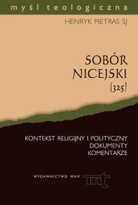 Henryk Pietras, Sobór Nicejski (325). Kontekst religijny i polityczny.