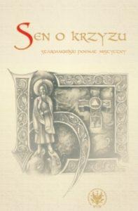 Sen o krzyżu. Staroangielski poemat mistyczny