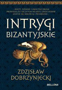 Zdzisław Dobrzyński, Intrygi bizantyjskie