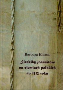 Barbara Klassa, Siedziby joannitów na ziemiach polskich do 1312 roku