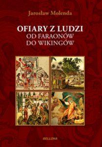 Jarosław Molenda, Ofiary z ludzi. Od faraonów do wikingów