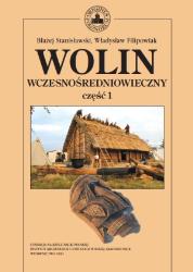 Błażej Stanisławski, Władysław Filipowiak, Wolin wczesnośredniowieczny t.1