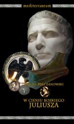 Maciej Milczanowski, W cieniu boskiego Juliusza