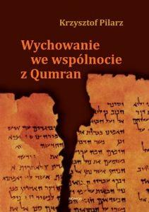 Krzysztof Pilarz, Wychowanie we wspólnocie z Qumran