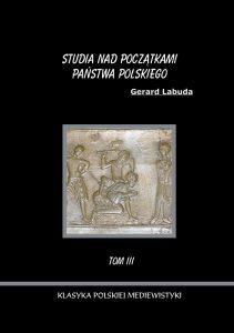 Gerard Labuda, Studia nad początkami państwa polskiego, tom 3