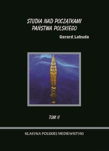Gerard Labuda, Studia nad początkami państwa polskiego, tom 2
