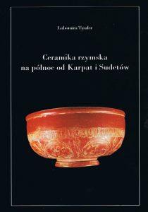 Lubomira Tyszler, Ceramika rzymska na północ od Karpat i Sudetów