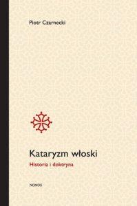 Piotr Czarnecki, Kataryzm włoski. Historia i doktryna