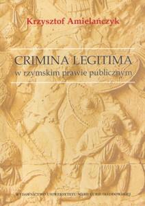 Krzysztof Amielańczyk, Crimina legitima w rzymskim prawie publicznym