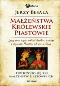 Jerzy Besala, Małżeństwa królewskie. Piastowie