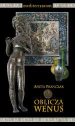 Adam Franczak, Oblicza Wenus. Bogini i jej święta w Rzymie