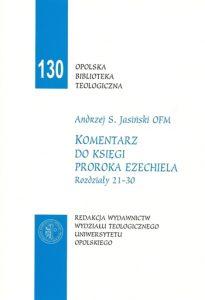 Andrzej S. Jasiński, Komentarz do Księgi Proroka Ezechiela. Rozdziały 21-30