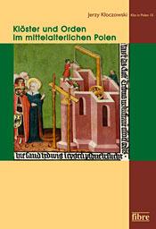 Jerzy Kłoczowski, Klöster und Orden im mittelalterlichen Polen