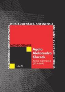 Agata Aleksandra Kluczek, Roma marmorea (235-284)