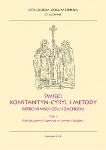 Święci Konstantyn-Cyryl i Metody - patroni Wschodu i Zachodu T.1 cz.1-2
