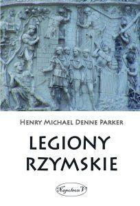 Henry M. D. Parker, Legiony rzymskie