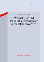 Monarchische und adlige Sakralstiftungen im mittelalterlichen Polen