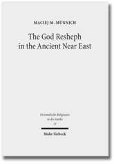 Maciej M. Münnich, The God Resheph in the Ancient Near East