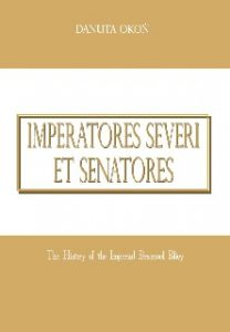 Danuta Okoń, IMPERATORES SEVERI ET SENATORES. The History of the Imperial Personnel Policy