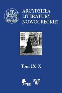Arcydzieła literatury nowogreckiej, t. IX-X