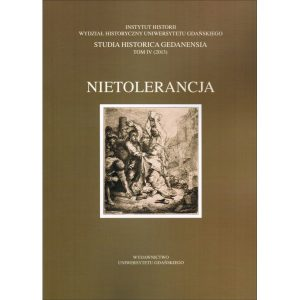 Studia Historica Gedanensia IV: Nietolerancja