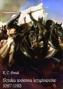 R. C. Smail, Sztuka wojenna krzyżowców 1097-1193