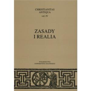 Christianitas Antiqua vol. IV: Zasady i realia