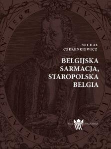 Michał Czerenkiewicz, Belgijska Sarmacja, staropolska Belgia