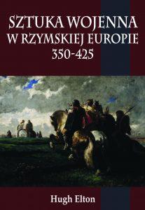Hugh Elton, Sztuka wojenna w Rzymskiej Europie 350-425