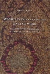 Natalia Krupa, Włoskie tkaniny aksamitne z XV i XVI wieku w zabytkowych tekstyliach ze skarbca katedry na Wawelu